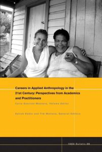 Careers in Applied Anthropology in the 21st Century: Perspectives from Academics and Practitioners Editor: Carla Guerrón‐Montero