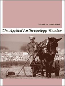 The Applied Anthropology Reader 1st Edition by James H. McDonald