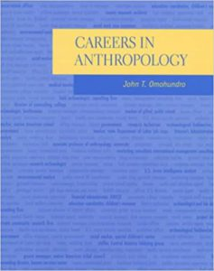 Careers in Anthropology by John T. Omohundro