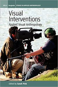 Visual Interventions (Studies in Public and Applied Anthropology) 1st Edition by Sarah Pink