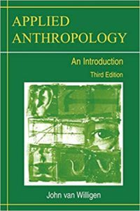 Applied Anthropology: An Introduction Third Edition 3rd Edition by John van Willigen