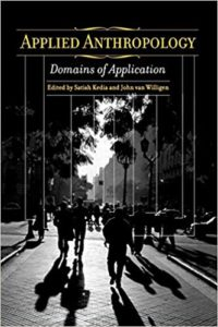 Applied Anthropology: Domains of Application 1st Edition by Satish Kedia, John van Willigen
