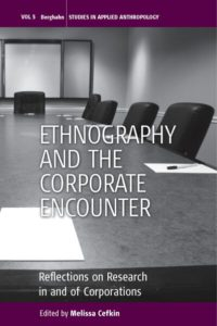 ETHNOGRAPHY AND THE CORPORATE ENCOUNTER Reflections on Research in and of Corporations Edited by Melissa Cefkin