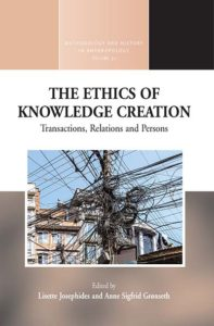 THE ETHICS OF KNOWLEDGE CREATION Transactions, Relations, and Persons Edited by Lisette Josephides and Anne Sigfrid Grønseth