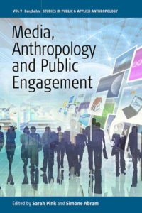 MEDIA, ANTHROPOLOGY AND PUBLIC ENGAGEMENT Edited by Sarah Pink and Simone Abram